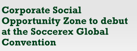 Corporate Social Opportunity Zone to debut at the Soccerex Global Convention